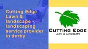 Cutting Edge Lawn & landscape - Reputed landscaping service provider i