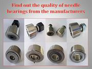 Find out the quality of needle bearings from the manufacturers