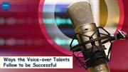 Ways the Voice-over Talents Follow to be Successful