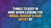 Things to Keep in Mind When Looking for Bridal Makeup & Hair Artist NY