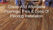 Cheap And Affordable Floorings_ Pros & Cons Of Flooring Installation