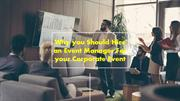 Why you Should Hire an Event Manager For your Corporate Event