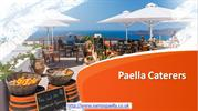 Get A WOW Experience By Paella Caterers