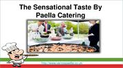 Get Served The Sensational Taste By Paella Catering