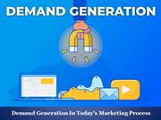 Demand Generation In Today's Marketing Process