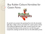 Buy Rublev Colours Varnishes for Casein Paints – Natural Pigments