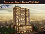 Become your home owner in Diamond Multi State CGHS Ltd housing project