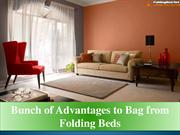 Bunch of Advantages to Bag from Folding Beds