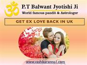 Get Ex Love Back in UK - (+91-9950660034) - Pt. Balwant Jyotishi Ji