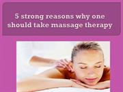 5 strong reasons why one should take massage