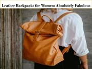 Leather Backpacks for Women-Absolutely Fabulous