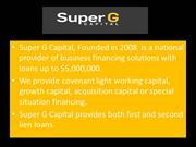 Super G Capital is a business financing solutions company