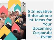 5 Innovative Entertainment Ideas for Your Upcoming Corporate Event