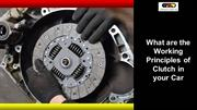 What are the Working Principles of Clutch in your Car