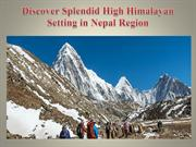 Discover Splendid High Himalayan Setting in Nepal Region