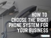 How To Choose The Right Phone System For Your Business