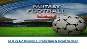 GED vs GZ Dream11 Prediction & Head to Head ppt k