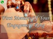 First Memory Of Your Engagement Ring