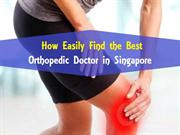 How Easily Find the Best Orthopedic Doctor in Singapore?