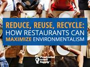Reduce, Reuse, Recycle: How Restaurants Can Maximize Environmentalism
