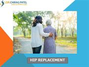 Dr Chirag Patel | Total Hip Replacement Surgery Procedure