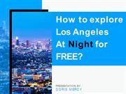 How to Explore Los Angeles At Night for Free ?