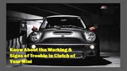 Know About the Working & Signs of Trouble in Clutch of Your Mini