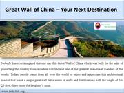Great Wall of China – Your Next Destination