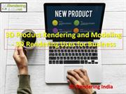3D Product Rendering and Modeling - 3D Rendering Uses for Business