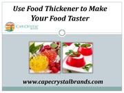 Use Food Thickener to Make Your Food Taster