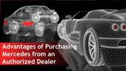 Advantages of Purchasing Mercedes from an Authorized Dealer