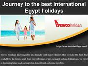 Journey to the best international Egypt holidays