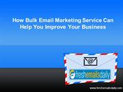 How Bulk Email Marketing Service Can Help You Improve Your Business