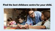 Find the best childcare centre for your child
