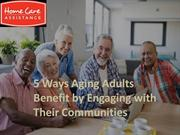 5 Ways Aging Adults Benefit by Engaging with Their Communities