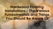 Hardwood Flooring Installations – The Various Fundamentals and Things
