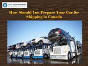 How Should You Prepare Your Car for Shipping in Canada