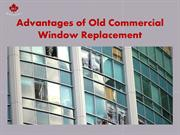 Advantages of Old Commercial Window Replacement