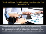 Dennis McMurray Great Ideas about Lead Generation That Anyone Can Use