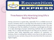 Three Reasons Why Advertising Using Gifts Is Becoming Popular
