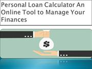 Personal Loan Calculator An Online Tool to Manage Your Finances