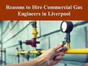 Reasons to Hire Commercial Gas Engineers in Liverpool