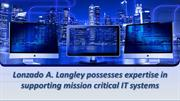 Lonzado A. Langley works to support mission critical IT systems