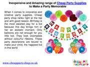 Inexpensive and Amazing range of Cheap Party Supplies