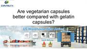 Are vegetarian capsules better compared with gelatin capsules