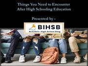 Things You Need to Encounter After High Schooling Education