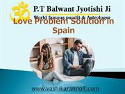 Vashikaran Specialist in Spain - (+91-9950660034) – Vashikaran No.1