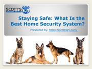 Staying Safe: What Is the Best Home Security System?