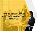 How to Choose Right Manpower Consultancy Services?