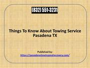 Things To Know About Towing Service Pasadena TX